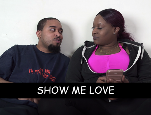 Show Me Love – Comedy Skit
