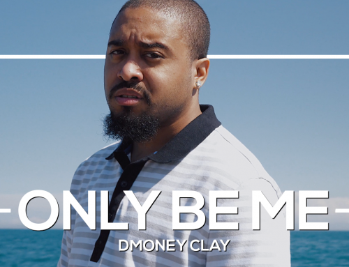 DMoney Clay – Only Be Me